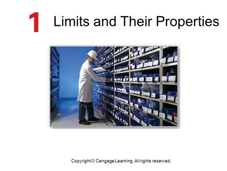 Limits and Their Properties Copyright © Cengage Learning. All rights reserved.