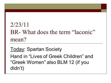 "2/23/11 BR- What does the term ""laconic"" mean?"