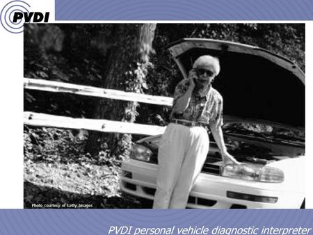 1 PVDI personal vehicle diagnostic interpreter Grandma Photo courtesy of Getty Images.
