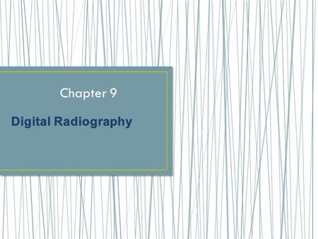 Chapter 9. Copyright ©2012 by Pearson Education, Inc. All rights reserved. Essentials of Dental Radiography for Dental Assistants and Hygienists, Ninth.