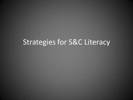 Strategies for S&C Literacy. Literacy Ideas Reading Reading Bingo: create personalised reading grids for students based on genre, author, period, mixed-bag.