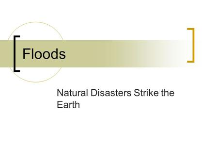 Floods Natural Disasters Strike the Earth. Hurricane Katrina slams into the Gulf Coast.