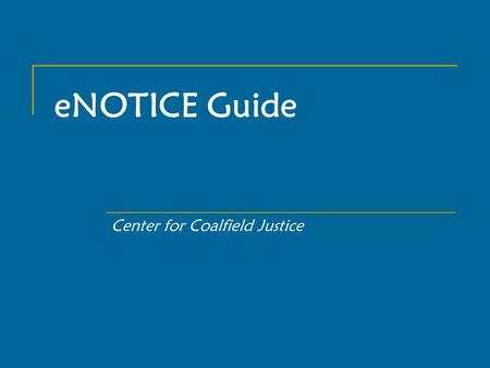 ENOTICE Guide Center for Coalfield Justice. Summary eNOTICE is the Pennsylvania Department of Environmental Protection's (DEP) Electronic Notification.