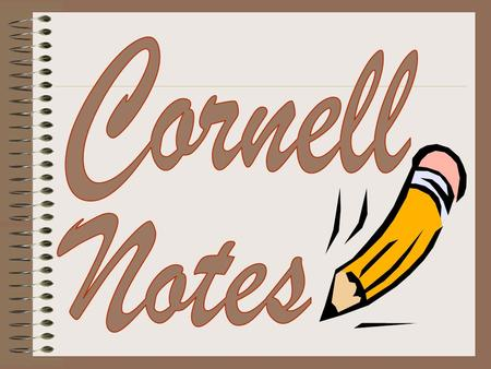 Objective: Students will be able to (swbat): Organize and store information in their brains using Cornell notes.