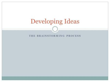 The Brainstorming Process