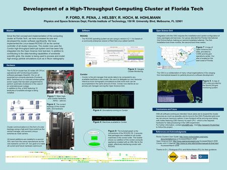 1 Development of a High-Throughput Computing Cluster at Florida Tech P. FORD, R. PENA, J. HELSBY, R. HOCH, M. HOHLMANN Physics and Space Sciences Dept,