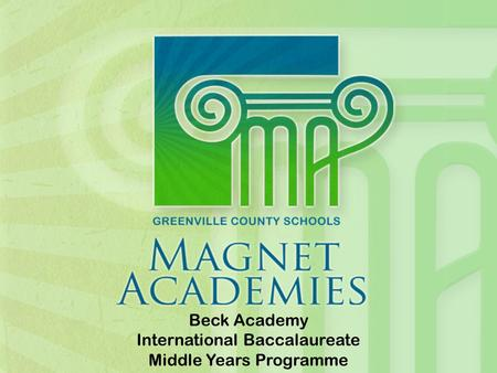 Beck Academy International Baccalaureate Middle Years Programme.