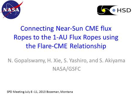 Connecting Near-Sun CME flux Ropes to the 1-AU Flux Ropes using the Flare-CME Relationship N. Gopalswamy, H. Xie, S. Yashiro, and S. Akiyama NASA/GSFC.