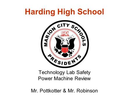 Harding High School Technology Lab Safety Power Machine Review Mr. Pottkotter & Mr. Robinson.
