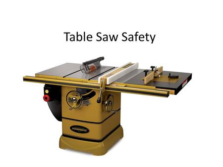 Table Saw Safety Training Ppt Download