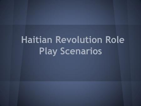 Haitian Revolution Role Play Scenarios