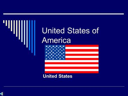 United States of America United States. General Information  Originally colonized by Great Britain  1776 American colonies broke with the mother country.