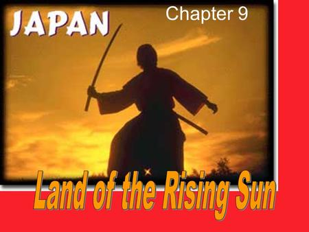 Chapter 9. Brief Japanese History Lesson Japan had a highly developed civilization by time of Western contact during Age of Exploration 1543: Portuguese.