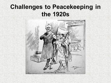 Challenges to Peacekeeping in the 1920s