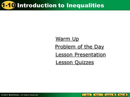 1-10 Introduction to Inequalities Warm Up Warm Up Lesson Presentation Lesson Presentation Problem of the Day Problem of the Day Lesson Quizzes Lesson Quizzes.