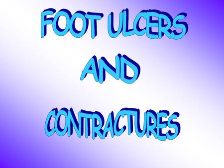 FOOT ULCERS n DETERMINE CAUSE – NEUROPATHIC – ISCHEMIC – COMBINATION.