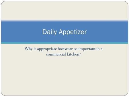 Why is appropriate footwear so important in a commercial kitchen? Daily Appetizer.