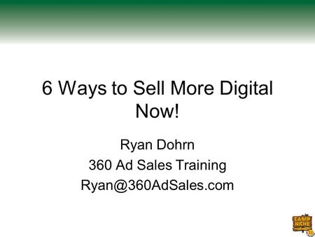 6 Ways to Sell More Digital Now! Ryan Dohrn 360 Ad Sales Training