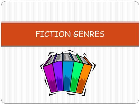 FICTION GENRES. FANTASY Fantasy is a genre that uses magic and other supernatural phenomena as a primary element of the plot or setting.