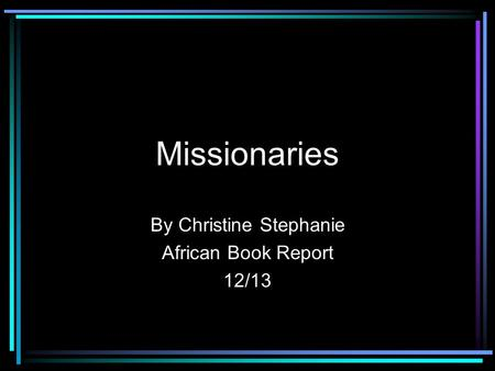 Missionaries By Christine Stephanie African Book Report 12/13.