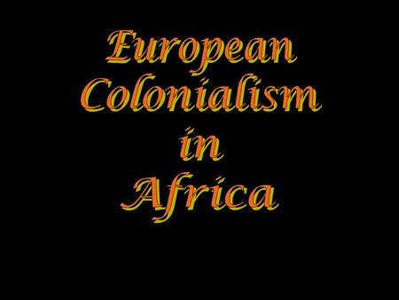 Pre-19c European Trade with Africa Economic Competition Source for Raw Materials Markets for Finished Goods European Nationalism Missionary Impulse Military.