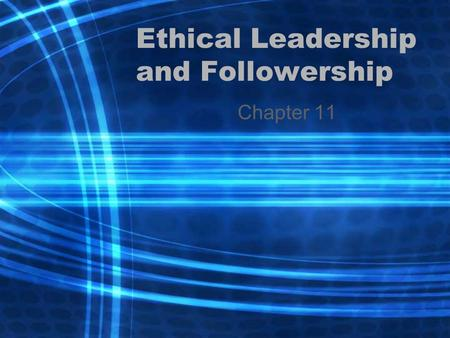 Ethical Leadership and Followership