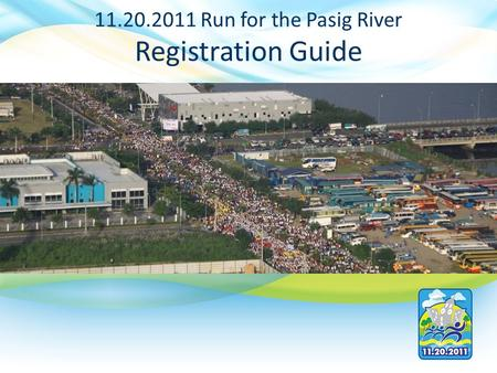 11.20.2011 Run for the Pasig River Registration Guide.
