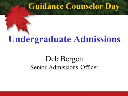 Undergraduate Admissions Deb Bergen Senior Admissions Officer Guidance Counselor Day.