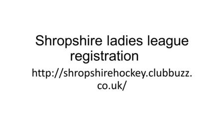 Shropshire ladies league registration  co.uk/