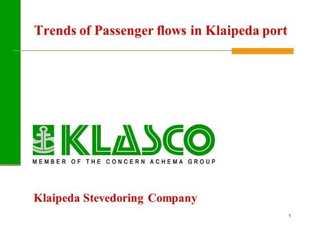1 Trends of Passenger flows in Klaipeda port Klaipeda Stevedoring Company.