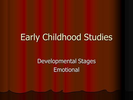 Early Childhood Studies Developmental Stages Emotional.