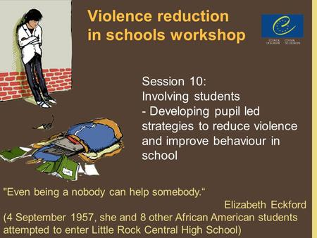 PPT 5/6/71 Violence reduction in schools workshop Session 10: Involving students - Developing pupil led strategies to reduce violence and improve behaviour.