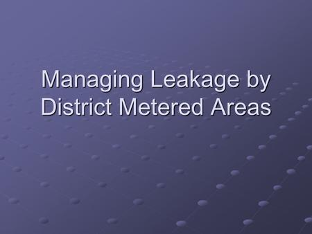 Managing Leakage by District Metered Areas. Part I Leakage Theory.