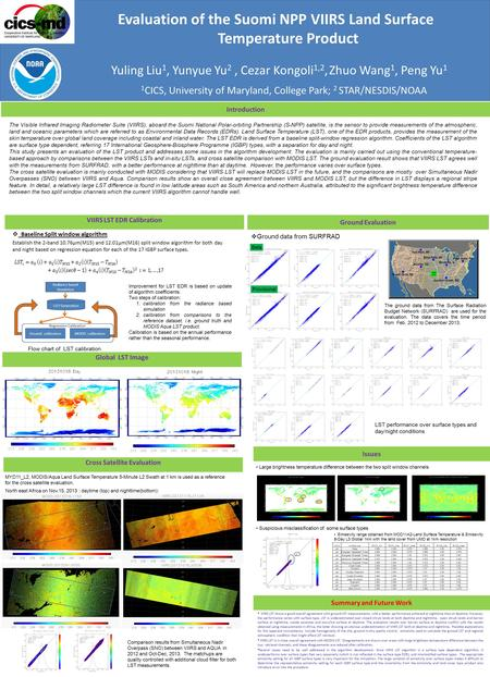 Evaluation of the Suomi NPP VIIRS Land Surface Temperature Product 1 CICS, University of Maryland, College Park; 2 STAR/NESDIS/NOAA Yuling Liu 1, Yunyue.