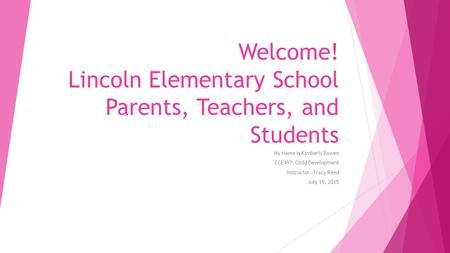 Welcome! Lincoln Elementary School Parents, Teachers, and Students