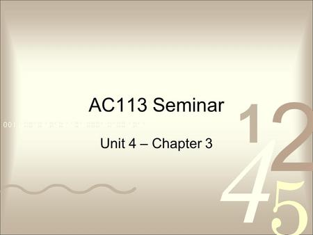 AC113 Seminar Unit 4 – Chapter 3.