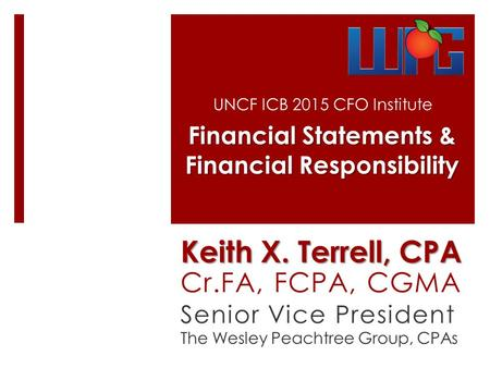 UNCF ICB 2015 CFO Institute Financial Statements & Financial Responsibility.