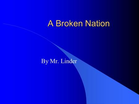 A Broken Nation By Mr. Linder. John Brown 's Raid on Harper's Ferry John Brown hoped to start a massive slave rebellion by taking over a Federal Arsenal.