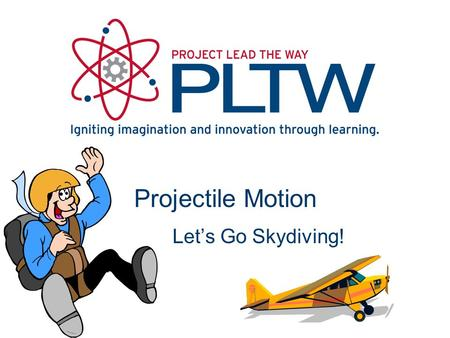 Projectile Motion Let's Go Skydiving! Speed is the distance traveled per unit time. Velocity is an object's speed and direction of motion. Acceleration.