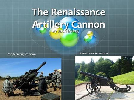 The Renaissance Artillery Cannon