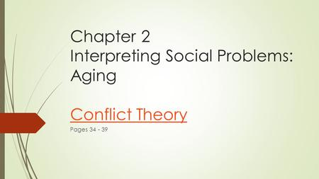 Chapter 2 Interpreting Social Problems: Aging Conflict Theory
