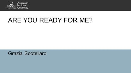 ARE YOU READY FOR ME? Grazia Scotellaro. 2 New skills replace old skills.