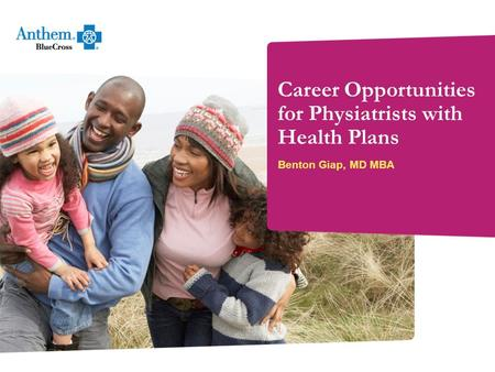 Benton Giap, MD MBA Career Opportunities for Physiatrists with Health Plans.