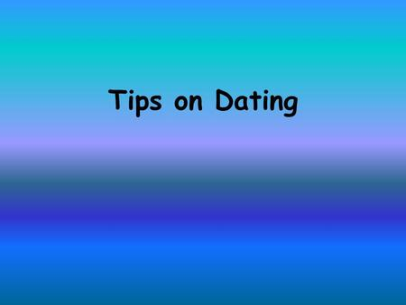Tips on Dating. Why Date? Different methods of dating will help determine the actual age of a layer of rock or a fossil Scientists look at how much radioactive.