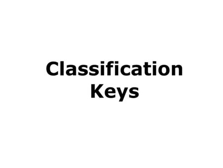 Classification Keys.