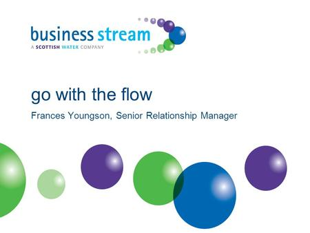 Frances Youngson, Senior Relationship Manager go with the flow.