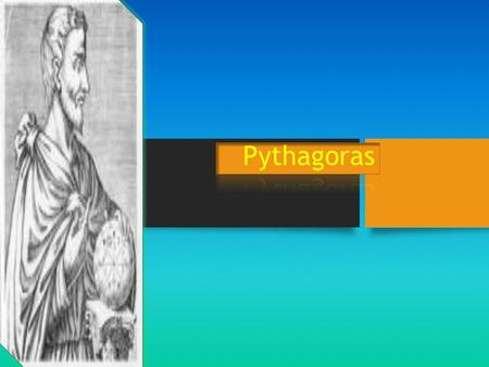 The life of Pythagoras Pythagoras was a philosopher and a mathematician. He developed mathematics, astronomy, and music. His greatest theorem is the Pythagorean.