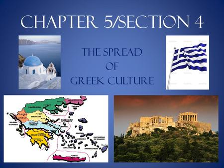 Chapter 5/Section 4 The Spread Of Greek Culture. I. Greek Culture Spreads (pgs. 182 – 183) Hellenistic cities became centers of learning and culture.