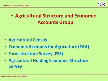 TURKISH STATISTICAL INSTITUTE Agricultural Statistics Department TURKISH STATISTICAL INSTITUTE Agricultural Statistics Department Agricultural Census Economic.