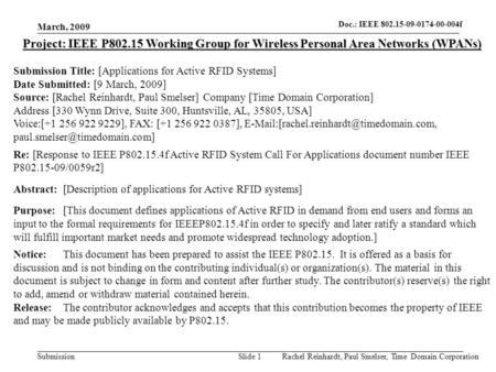 Doc.: IEEE 802.15- Submission March, 2009 Rachel Reinhardt, Paul Smelser, Time Domain CorporationSlide 1 Project: IEEE P802.15 Working Group for Wireless.